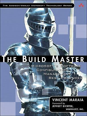 The Build Master : Microsoft's Software Configuration Management Best (Build Management Best Practices)