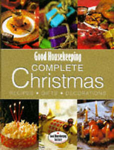 """""""AS NEW"""" Good Housekeeping Complete Christmas: Recipes, Gifts, Decorations (Good"""