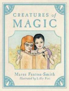 Creatures of Magic ' Maree Fenton-Smith