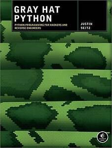 Gray Hat Python: Python Programming for Hackers and Reverse Engineers by...