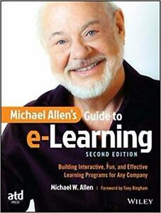 Michael Allen's Guide to e-Learning Building Interactive Fun and Effective Learning Programs for Any Company 2nd Edition
