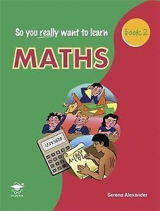 So You Really Want to Learn Maths Book 2: A Textbook Key Stage 3 Common Entrance