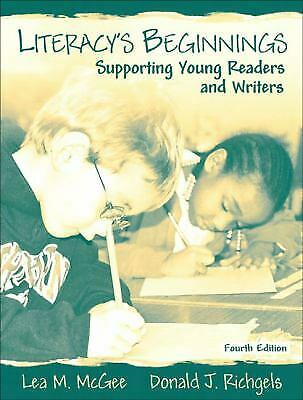 Literacy's Beginnings : Supporting Young Readers and Writers by McGee, Lea M.  Supporting Young Readers