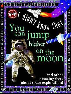 I Didn't Know That...You Can Jump Higher on the Moon by Kate Petty (Hardback,...