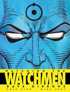 Watching the Watchmen by Dave Gibbons Hardcover Book FREE SHIPPING!