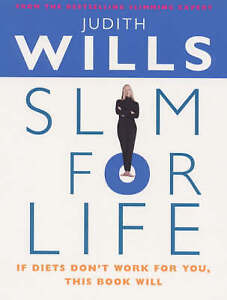 Slim For Life : ( If Diets Don't Work For You, This Book Will), Judith Wills, Ex