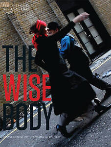 The Wise Body: Conversations with Experienced Dancers, Lansley, Jacky, Good Book
