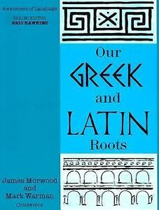 Awareness-of-Language-Our-Greek-and-Latin-Roots-by-James-Morwood-and-Mark