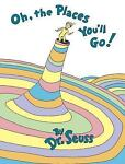 Classic Seuss: Oh, the Places You'll Go! by Dr....