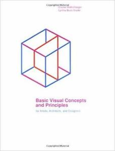 Basic Visual Concepts And Principles For Artists Architects And Designers 1st Edition