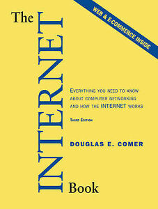 The Internet Book: Everything You Need to Know about Computer Networking and...