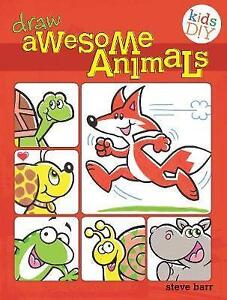 New, Draw Awesome Animals (Kids DIY), Steve Barr, Book