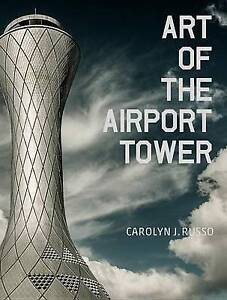 NEW Art of the Airport Tower by Carolyn Russo