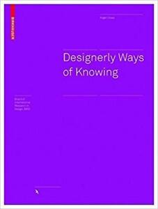 Designerly Ways of Knowing 1st Edition