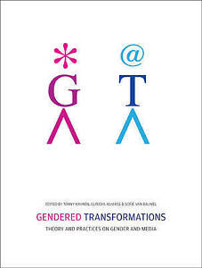 Gendered Transformations – Theory and Practices on  Gender and Media, Tonn
