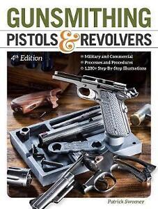 NEW Gunsmithing Pistols & Revolvers by Patrick Sweeney