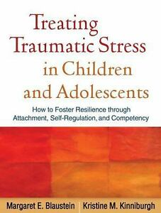 Treating-Traumatic-Stress-in-Children-and-Adolescents-How-to-Foster-Resilience