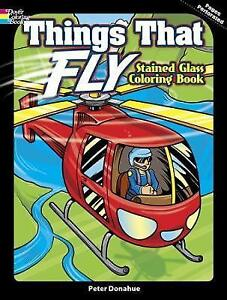 Things That Fly Stained Glass Coloring Book (Dover Stained Glass Coloring Book),