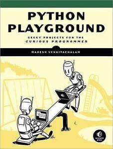 Python Playground by Mahesh Venkitachalam Paperback 2015 - Norwich, United Kingdom - Python Playground by Mahesh Venkitachalam Paperback 2015 - Norwich, United Kingdom
