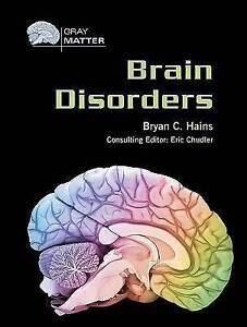 NEW Brain Disorders (Gray Matter) by Bryan Hains