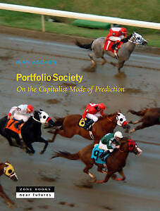 Portfolio Society: On the Capitalist Mode of Prediction by Ascher, Ivan -Hcover