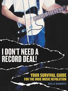 I Don't Need a Record Deal..DAYLEE DEANNA SCHWARTZ...VGC