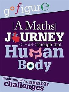Go Figure: A Maths Journey through the Human Body, Anne Rooney
