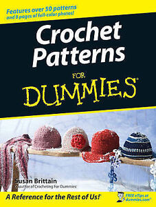 Crocheting For Dummies Book : Crochet Patterns FOR Dummies BY Susan Brittain Paperback 2007 ...