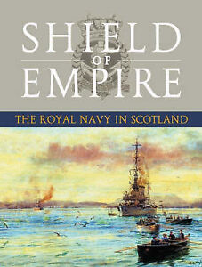 Shield of Empire: The Royal Navy in Scotland-ExLibrary