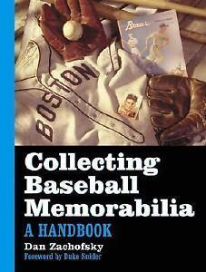 Collecting Baseball Memorabilia: A Handbook