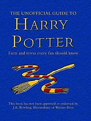 The Unofficial Guide to Harry Potter: Facts and Trivia Every Fan Should Know! (H