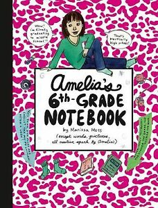 NEW - Amelia's 6th-Grade Notebook by Moss, Marissa