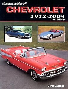 3rd Edition STANDARD CATALOG OF CHEVROLET CHEVY 1912-2003 by John Gunnell - NEW