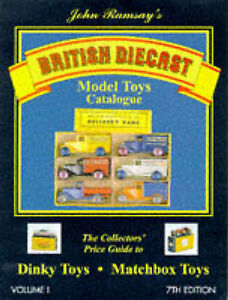 BRITISH DIECAST MODEL TOYS CATALOGUE: DINKY TOYS AND MATCHBOX TOYS V. 1, Ramsay.