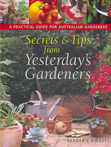 Secrets-and-Tips-from-Yesterday-039-s-Gardeners-by-Reader-039-s-Digest-Australia-Pty