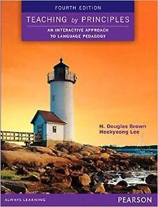 Teaching by Principles An Interactive Approach to Language Pedagogy 4th Revised edition