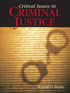 NEW Critical Issues in Criminal Justice by Ronald G. Burns