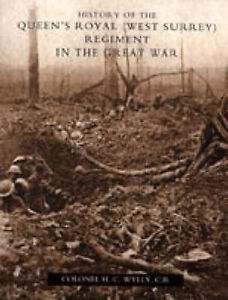 History of the Queen's Royal (West Surrey) Regiment (in the Great War) by...