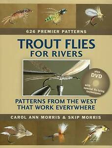 Trout Flies for Rivers: Patterns from the West That Work Everywhere