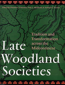 Late Woodland Societies: Tradition and Transformation Across the Midcontinent, N