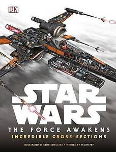 Star Wars: The Force Awakens Incredible Cross-Sections by Jason Fry (Hardback, …