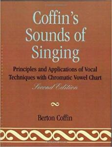 Coffin's Sounds of Singing Principles and Applications of Vocal Techniques with Chromatic Vowel Chart 2nd edition