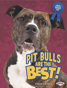 NEW Pit Bulls Are the Best! (The Best Dogs Ever) by Elaine Landau