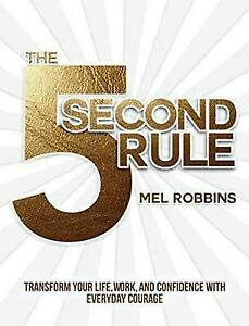 The 5 Second Rule Transform Your Life, Work, And Confidence With Everyday Coura - $11.94