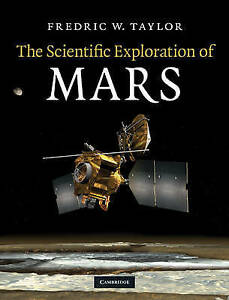 The Scientific Exploration of Mars by Taylor, Fredric W.