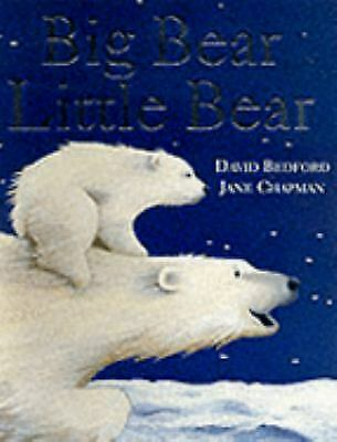 Big Bear, Little Bear by Bedford, David; Chapman, Jane Big Bear Little Bear