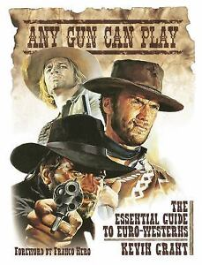 Any-Gun-Can-Play-The-Essential-Guide-to-Euro-Westerns-by-Kevin-Grant-2011