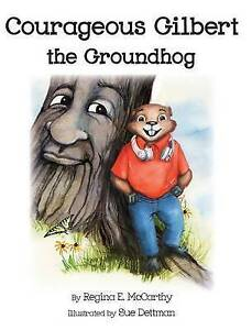 Courageous Gilbert Groundhog 2016 Mom's Choice Awards Gold Me By McCarthy Regina