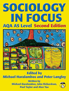 Sociology in Focus for AQA AS Level: Student Book, Mr Mike Haralambos   Paperbac