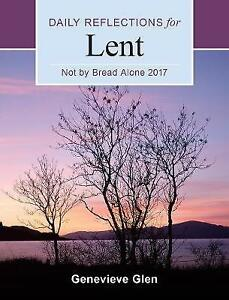Not-by-Bread-Alone-Daily-Reflections-for-Lent-by-Glen-Genevieve-Paperback